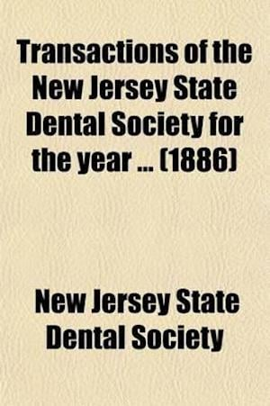 Transactions of the New Jersey State Dental Society for the Year af New Jersey State Dental Society