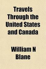 Travels Through the United States and Canada af William Newnham blane