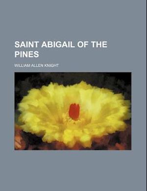 Saint Abigail of the Pines af William Allen Knight