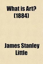 What Is Art? af James Stanley Little