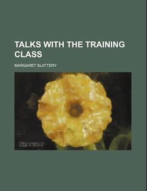 Talks with the Training Class af Margaret Slattery