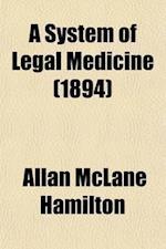 A System of Legal Medicine (Volume 2) af Allan Mclane Hamilton