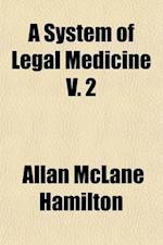 A System of Legal Medicine Volume 2 af Allan Mclane Hamilton