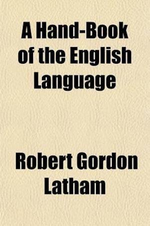 A Hand-Book of the English Language af Robert Gordon Latham