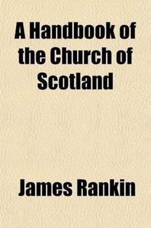 A Handbook of the Church of Scotland af James Rankin