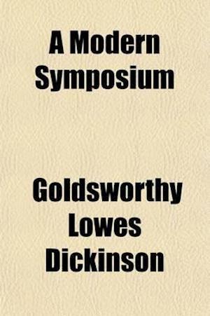 A Modern Symposium af Goldsworthy Lowes Dickinson