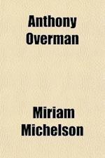 Anthony Overman af Miriam Michelson