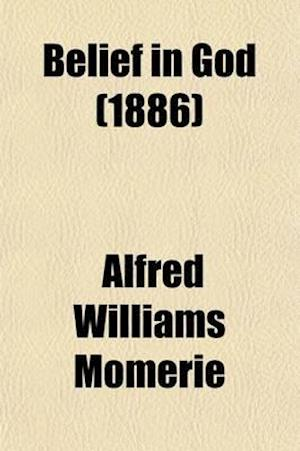 Belief in God af Alfred Williams Momerie
