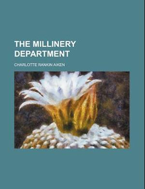 The Millinery Department (Volume 8) af Charlotte Rankin Aiken