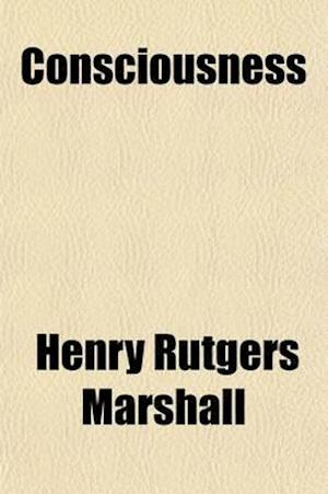 Consciousness af Henry Rutgers Marshall