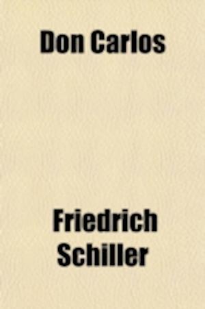 Don Carlos af Friedrich Schiller