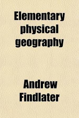 Elementary Physical Geography af Andrew Findlater