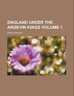 England Under the Angevin Kings (Volume 1) af Kate Norgate
