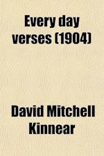Every Day Verses; A Collection of Sixty Rhymes af David Mitchell Kinnear