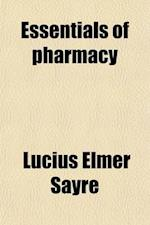 Essentials of Pharmacy af Lucius Elmer Sayre