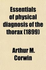 Essentials of Physical Diagnosis of the Thorax af Arthur M. Corwin