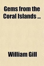 Gems from the Coral Islands af William Gill