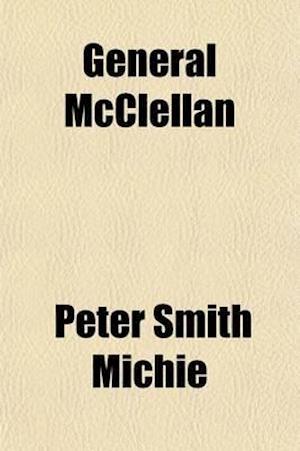 General McClellan af Peter Smith Michie