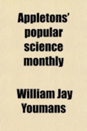 Appletons' Popular Science Monthly (Volume 48) af William Jay Youmans