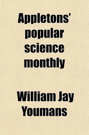 Appletons' Popular Science Monthly Volume 50 af William Jay Youmans