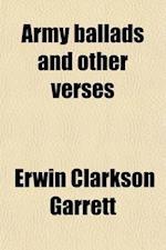 Army Ballads and Other Verses af Erwin Clarkson Garrett
