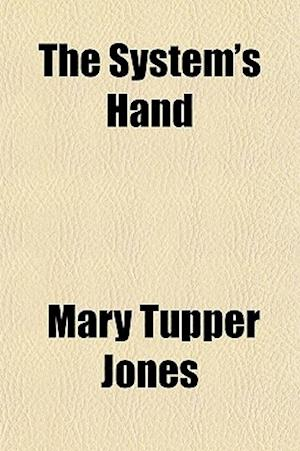 The System's Hand af Mary Tupper Jones