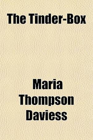The Tinder-Box af Maria Thompson Daviess