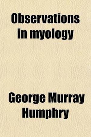 Observations in Myology af George Murray Humphry