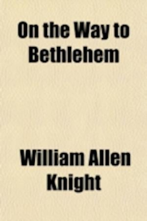 On the Way to Bethlehem af William Allen Knight