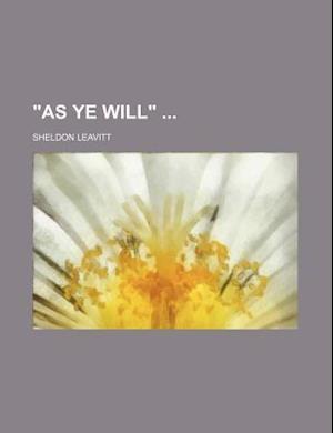 As Ye Will af Sheldon Leavitt