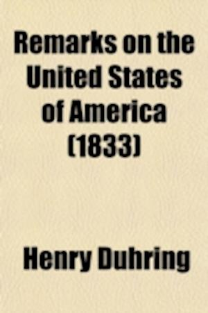 Remarks on the United States of America; With Regard to the Actual State of Europe af Henry Duhring