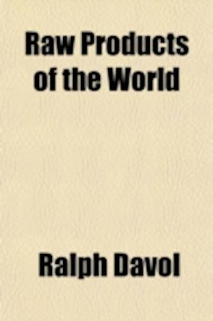 Raw Products of the World (Volume 1) af Ralph Davol