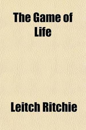 The Game of Life (Volume 2) af Leitch Ritchie