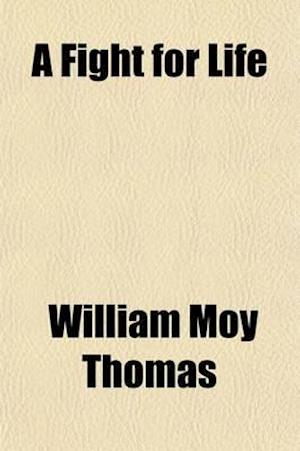 A Fight for Life af William Moy Thomas