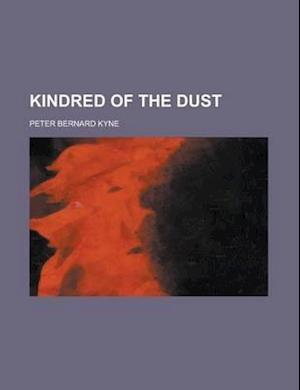 Kindred of the Dust af Peter B. Kyne