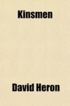 Kinsmen; A Narrative af David Heron