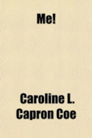 Me!; July and August af Caroline L. Capron Coe, Carrie M. Coe