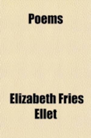 Poems; Translated and Original af Elizabeth Fries Ellet