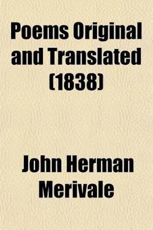 Poems Original and Translated (Volume 2) af John Herman Merivale