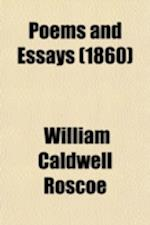 Poems and Essays (Volume 2) af William Caldwell Roscoe, Richard Holt Hutton