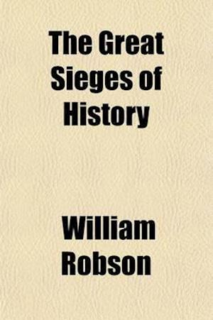 The Great Sieges of History af William Robson