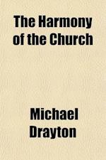 The Harmony of the Church af Michael Drayton