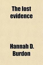 The Lost Evidence af Hannah D. Burdon