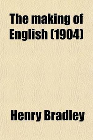 The Making of English af Henry Bradley