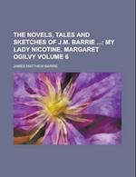 The Novels, Tales and Sketches of J.M. Barrie Volume 6 af Robert Sanderson, James Matthew Barrie