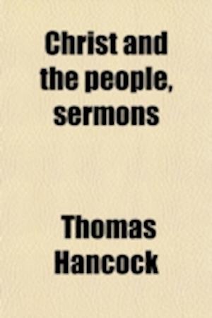 Christ and the People, Sermons af Thomas Hancock