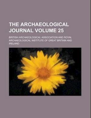 The Archaeological Journal Volume 25 af British Archaeological Association, John Kendall