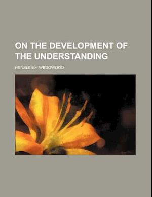 On the Development of the Understanding af Hensleigh Wedgwood