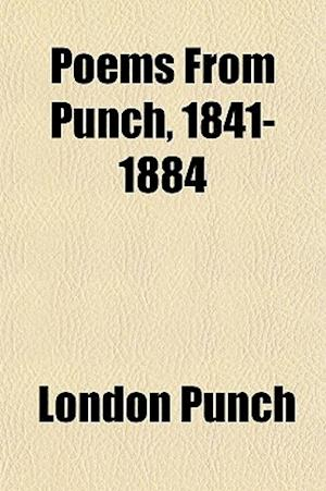 Poems from Punch, 1841-1884 af London Punch