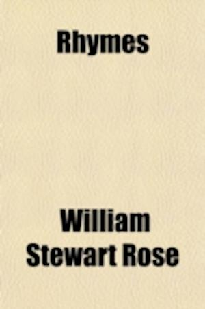Rhymes af William Stewart Rose